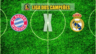 LIGA DOS CAMPEÕES    Bayern de Munique x Real Madrid